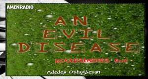 An Evil Disease