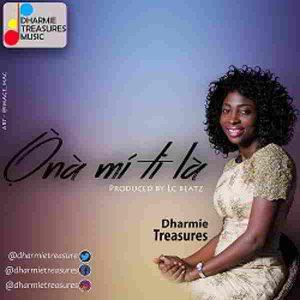 """New Music: """"Ọ̀nà Mí Ti Là"""" - Dharmie Treasure"""