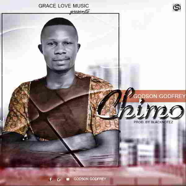 """New Music: """"Chimo"""" - Godson Godfrey"""