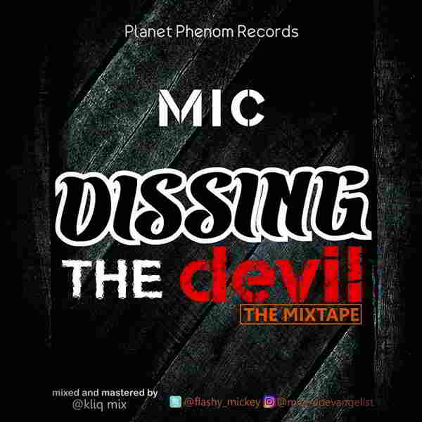 """New Music: """"DISSING THE DEVIL"""" - MIC"""
