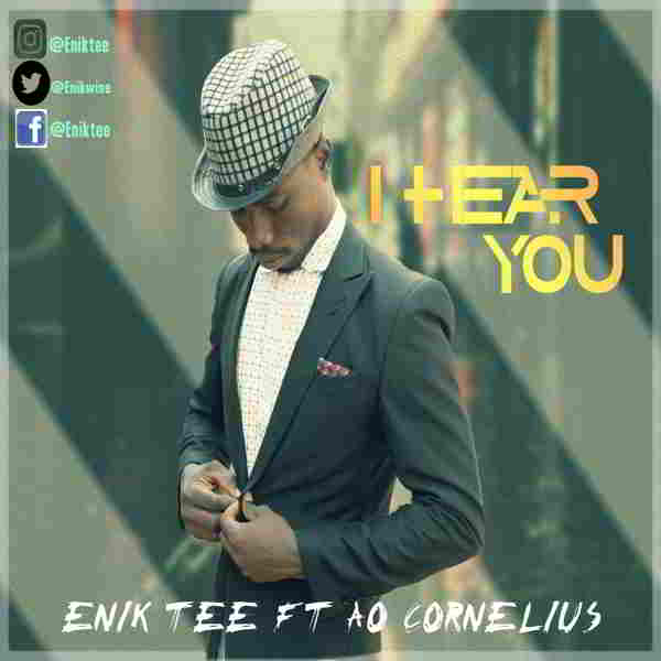 "New Music: ""I HEAR YOU"" - Enik Tee"