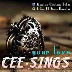 "New Music Audio: ""Your love"" - Ceesingz"