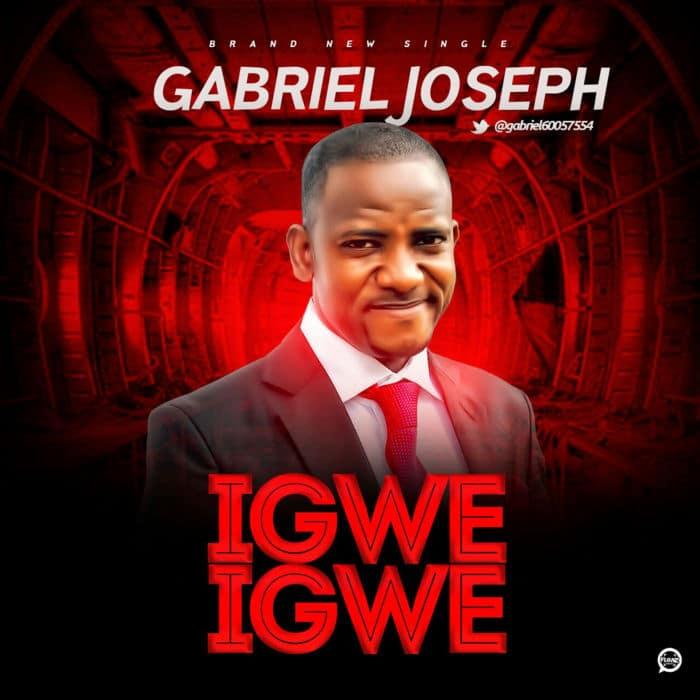"New Music: ""Igwe Igwe"" - Gabriel Joseph"