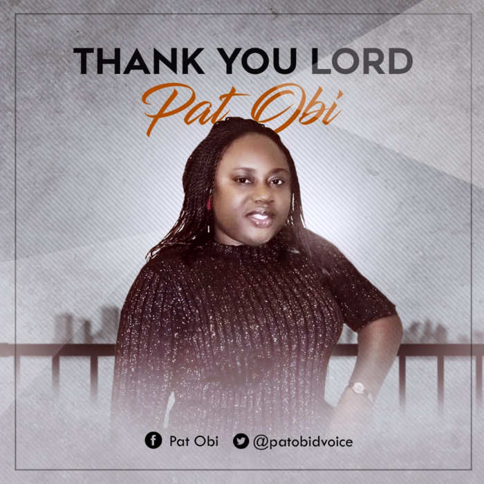 "New Music + Lyrics Video: ""Thank You Lord"" - Pat Obi"