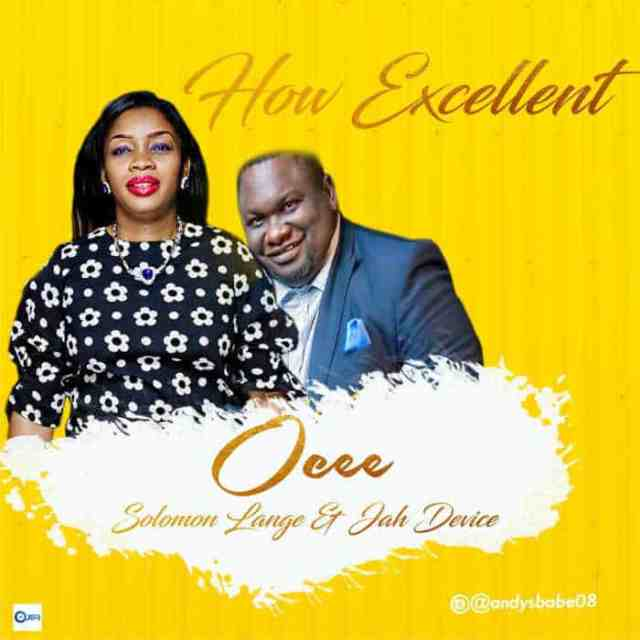 NEW MUSIC: OCEE FT SOLOMON LANGE & JAH DEVICE - HOW EXCELLENT - AmenRadio.net