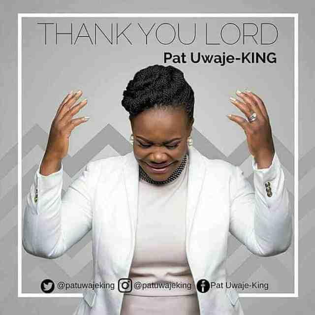New Music PAT UWAJE-KING - THANK YOU LORD