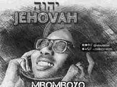 New Music: Jehovah - Mbomboyo