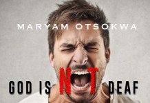 #BeInspired: God is Not Deaf - Maryam Otsokwa [www.AmenRadio.net]