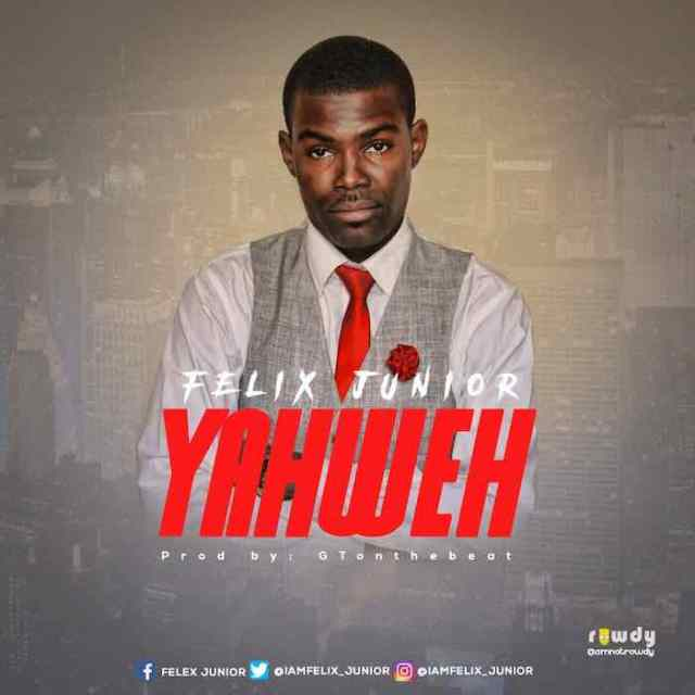 Gospel Music: Yahweh - Felix Junior Effiong | AmenRadio.net