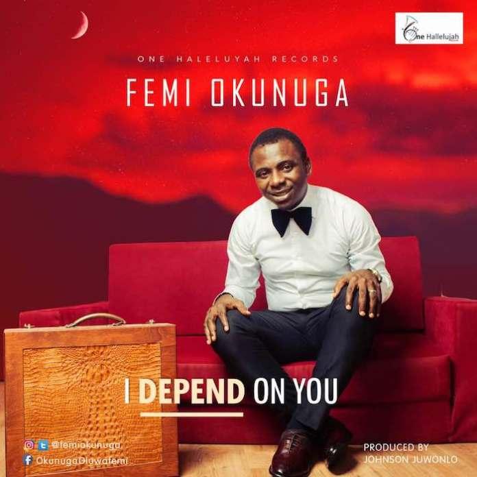 Gospel Music: I Depend On You - Femi Okunuga   AmenRadio.net