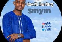 Gospel Music Video: Show Me Your Mercy - O.Phils | AmenRadio.net