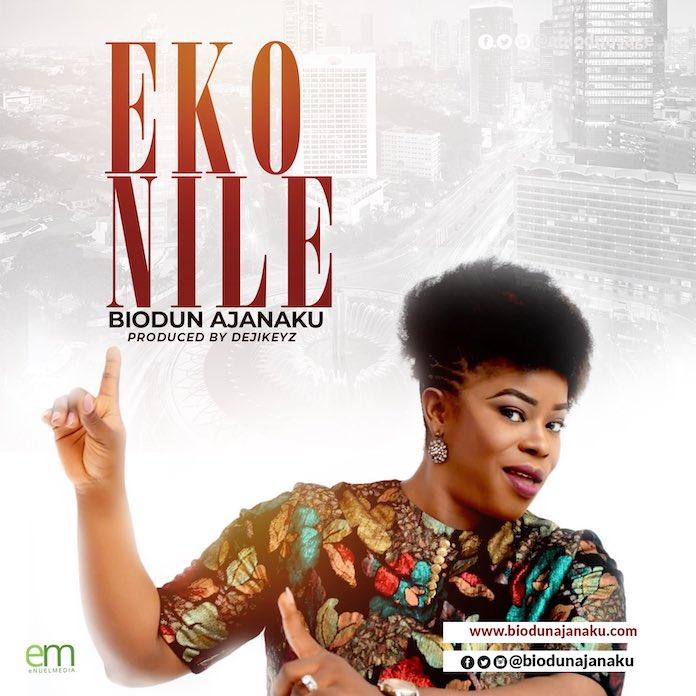 Èko Nilé - Biodun Ajanaku | Download Gospel Mp3