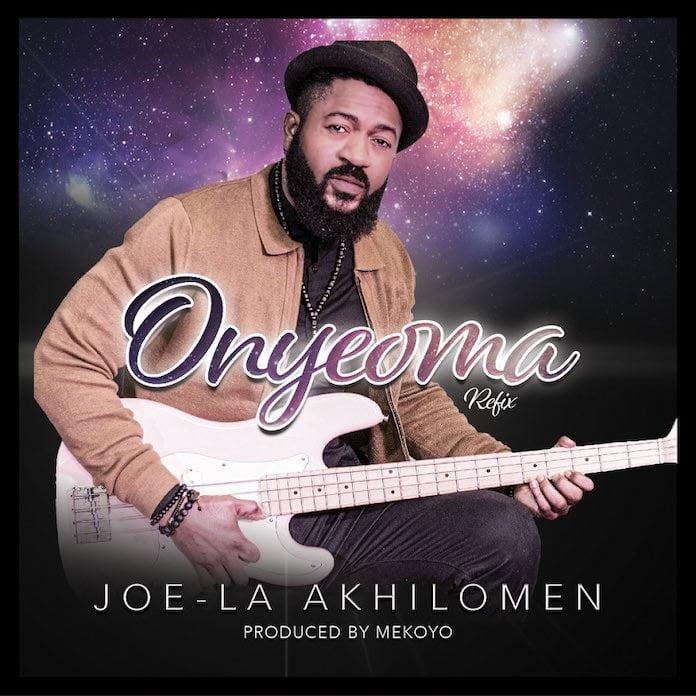 Onyeoma (Refix) - Joe-la Akhilomen | Download Gospel Mp3