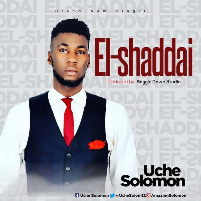 Download: El-shaddai - Uche Solomon | Gospel Songs Mp3 Lyrics