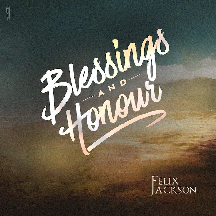 Download Mp3: Blessing And Honour - Felix Jackson | Gospel Songs 2020