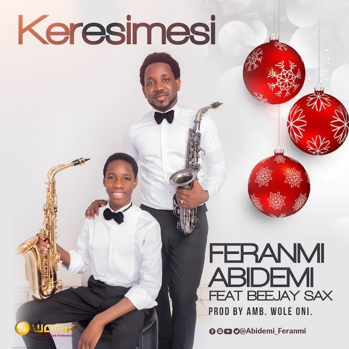 Download: Keresimesi - Feranmi Abidemi Feat. Beejay Sax | Nigeria Christmas Songs Mp3