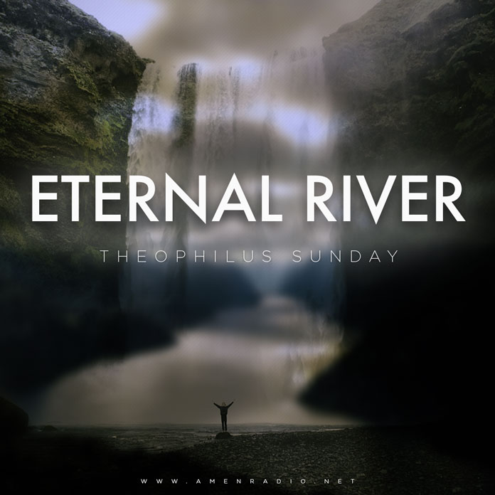 Eternal River - Theophilus Sunday
