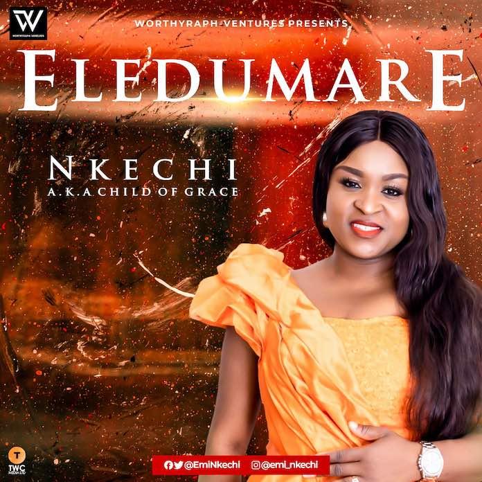 [Gospel Songs MP3] Eledumare - Nkechi