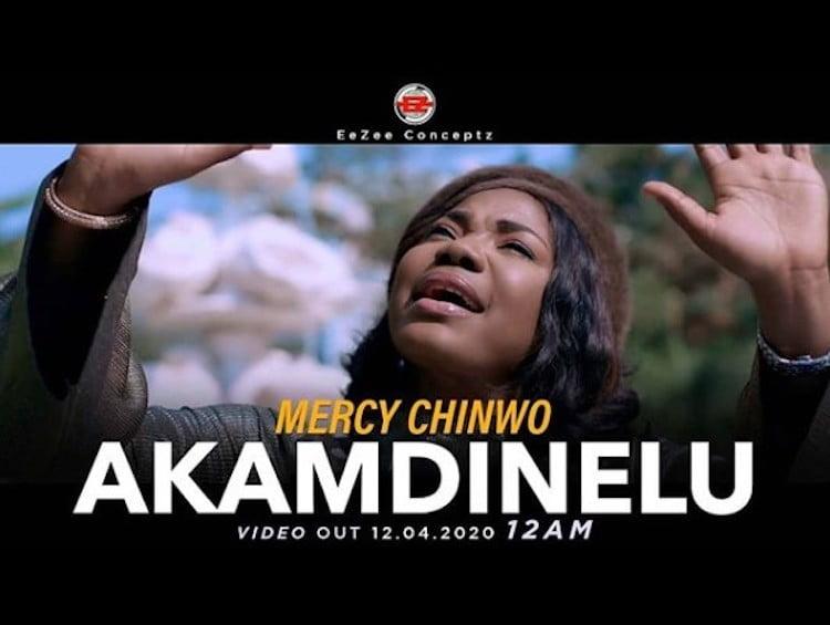 [Music Video] Mercy Chinwo – Akamdinelu