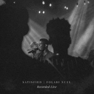[Download Music] Satisfied (Live) - Folabi Nuel