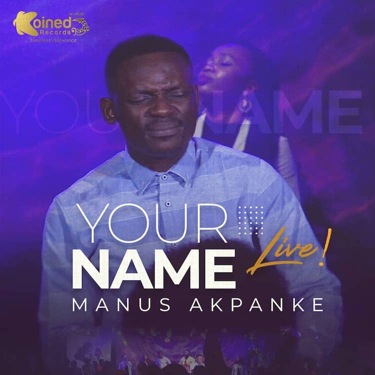 Manus Akpanke - Your Name