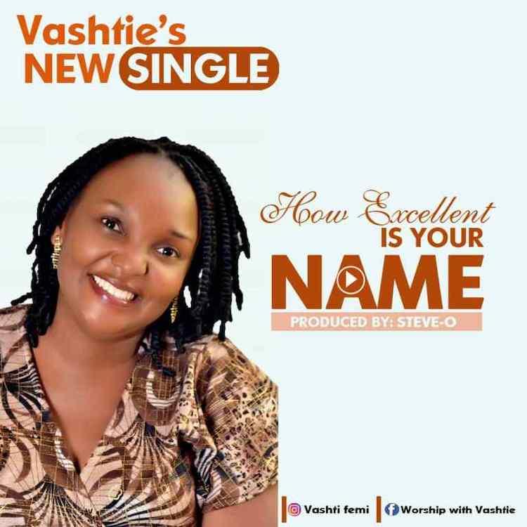 How Excellent Is Your Name – Vashtie