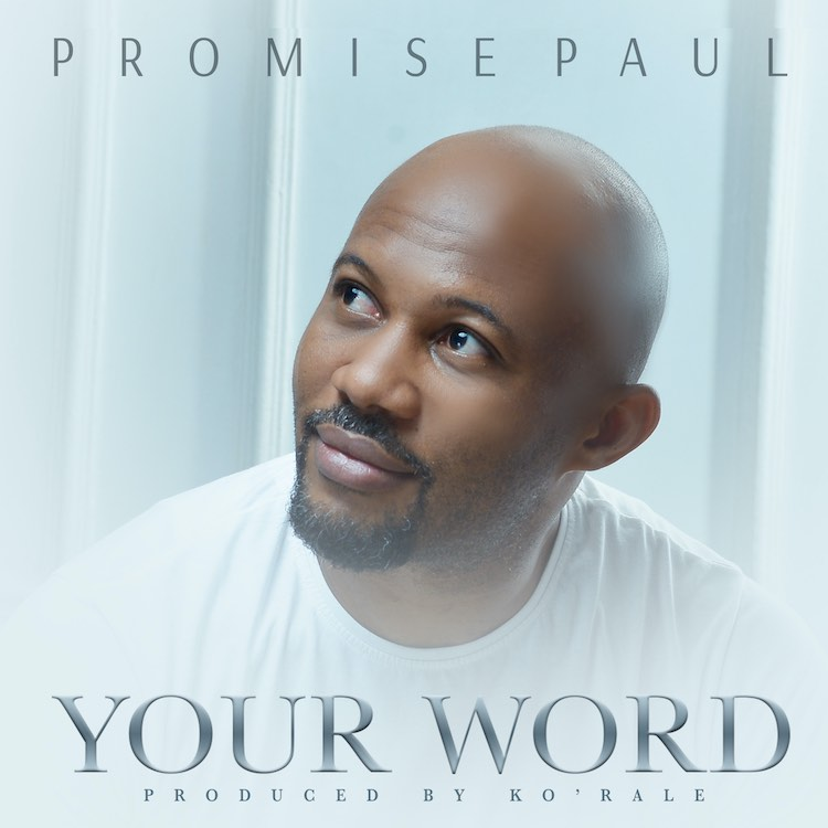 Your Word - Promise Paul