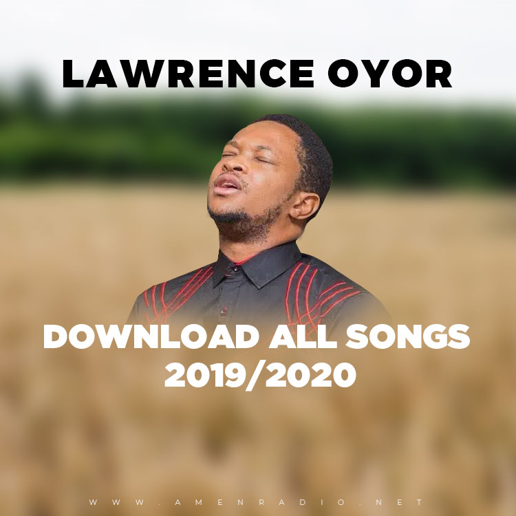 Download Mp3: All Songs - Lawrence Oyor | Gospel Songs Mp3