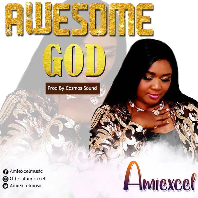 Awesome God - Amiexcel