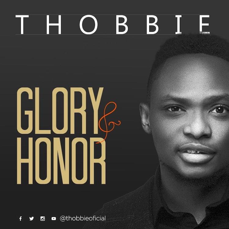 Glory And Honour - Thobbie