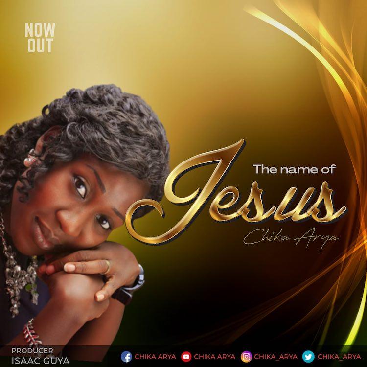 The Name Of Jesus - Chika Arya