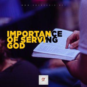 Importance of Serving God