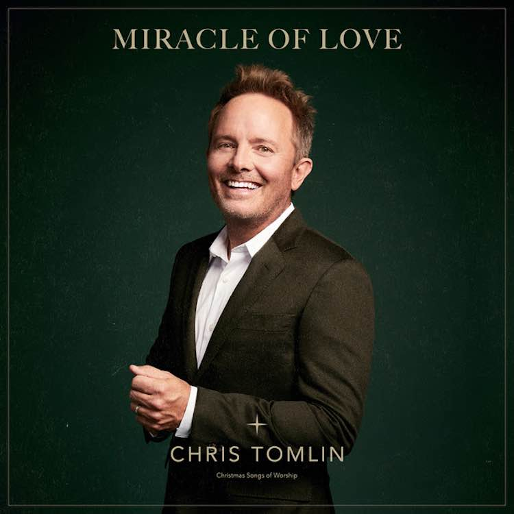 Miracle Of Love: Christmas Songs of Worship - Chris Tomlin