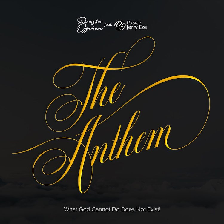 The Anthem - Dunsin Oyekan ft. Pastor Jerry Eze