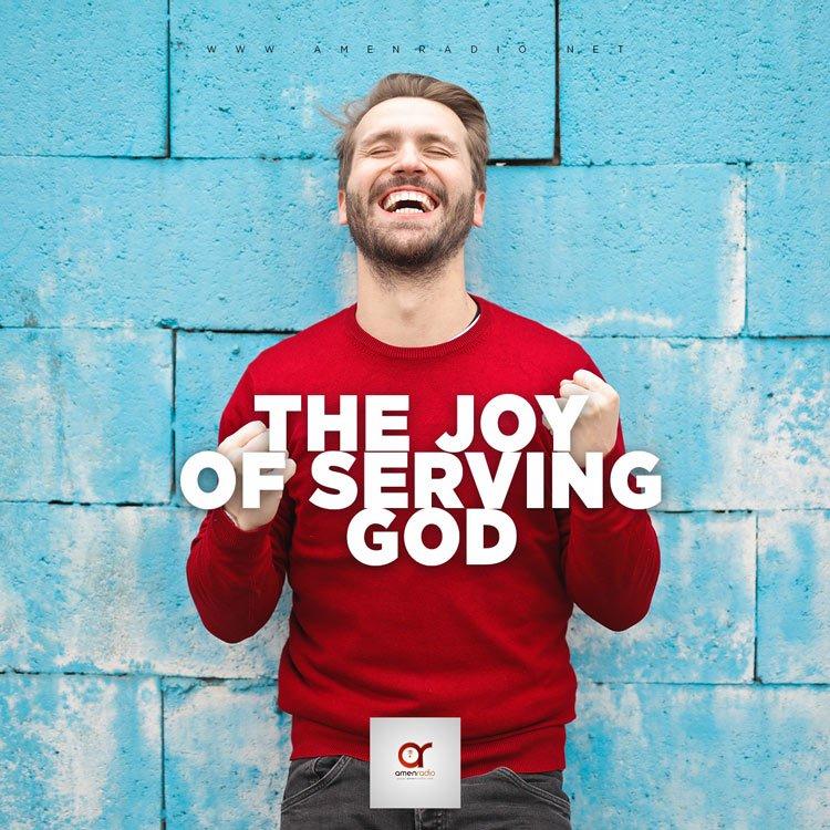 The Joy of Serving God