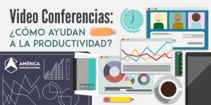 Videoconferencias: Cómo ayudan a la productividad?