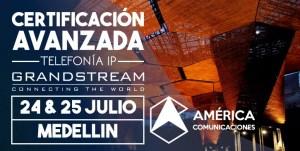 America Comunicaciones: Certificacion avanzada en telefonía Grandstream