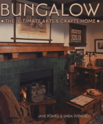 Bungalow: The Ultimate Arts & Crafts Home