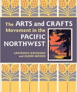 The Arts & Crafts Movement in the Pacific Northwest