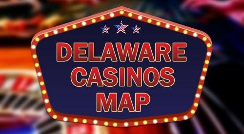 Delaware casinos map