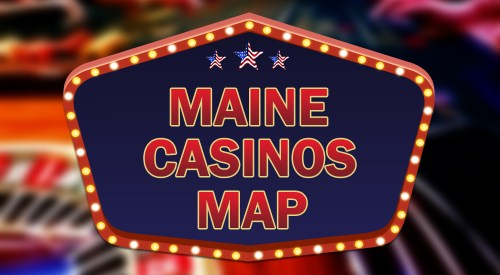 Maine casinos map