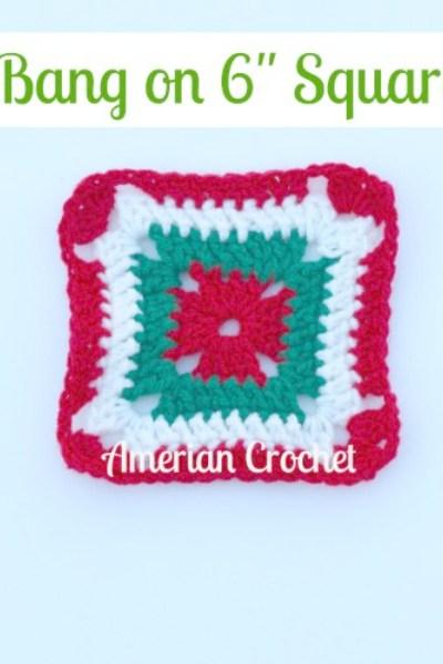 Bang on Six inch Square free crochet pattern
