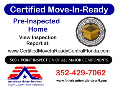 American Home Services FL Certified Move-In Ready Pre-Inspected Home view the inspection report at www.certifiedmoveinreadycentralflorida.com