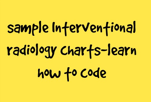 Sample IVR or Interventional radiology coding charts