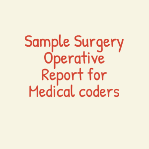 Sample Surgery Medical report for Medical coders