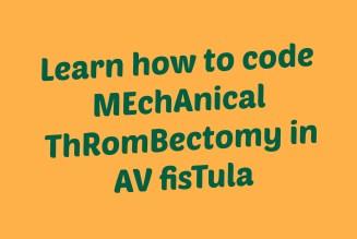 CPT code for Mechanical Thrombectomy in dialysis AV fistula