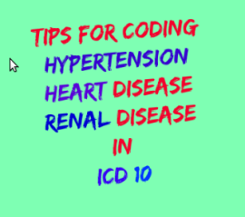 Superb Coding tips for Hypertensive Heart Kidney Disease in ICD 10