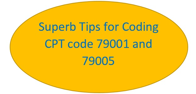 Don't know about CPT code 79001 and 79005: Read this
