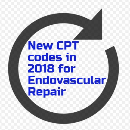 New CPT codes for Endovascular repair in 2018