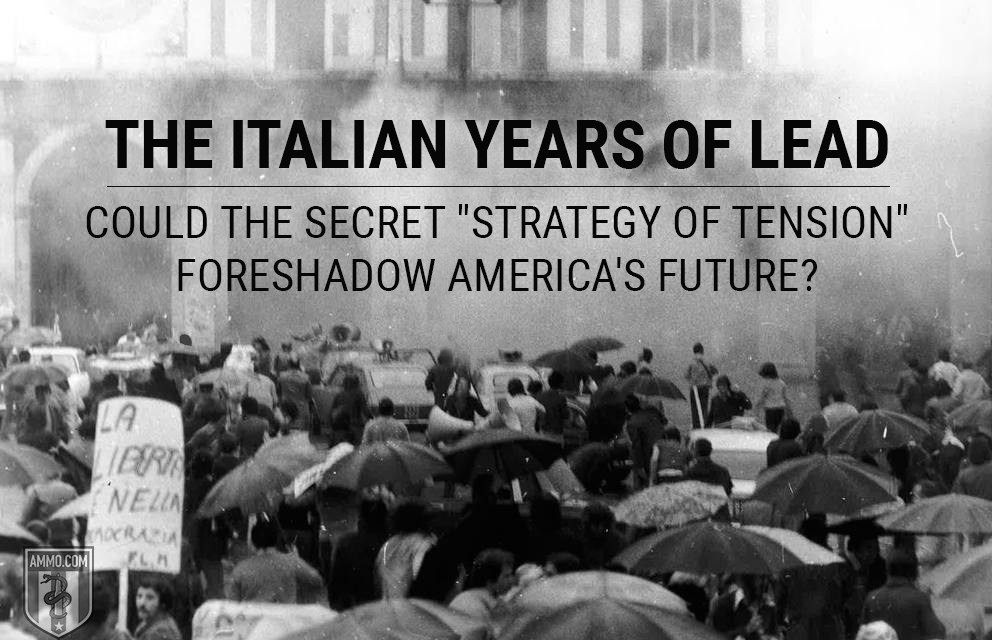 "The Italian Years of Lead: Could the Secret ""Strategy of Tension"" Foreshadow America's Future?"